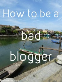 How to be a bad blogger