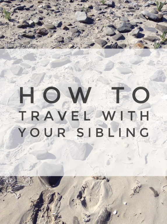 How To Travel With Your Sibling